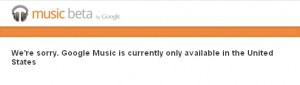 We're sorry. Google Music is currently only available in the United States